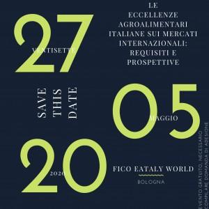 LE ECCELLENZE AGROALIMENTARI ITALIANE SUI MERCATI INTERNAZIONALI: REQUISITI E PROSPETTIVE @ FICO Eataly World